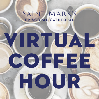 Virtual Coffee Hour, Every Sunday via Zoom
