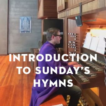 Introduction to Sunday's Hymns, October 25, 2020