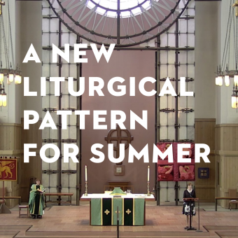 A New Liturgical Pattern for Summer