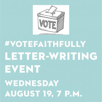 #VoteFaithfully Letter Writing Event