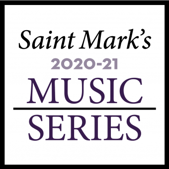 Saint Mark's Music Series 2020–21 Season Announcement