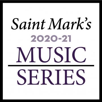 Saint Mark's Music Series 2020–21 Season Announcement