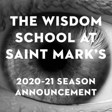 The Wisdom School 2020–21 Season Announcement