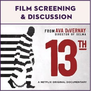 """Watch Party and Discussion of Documentary """"13th"""""""