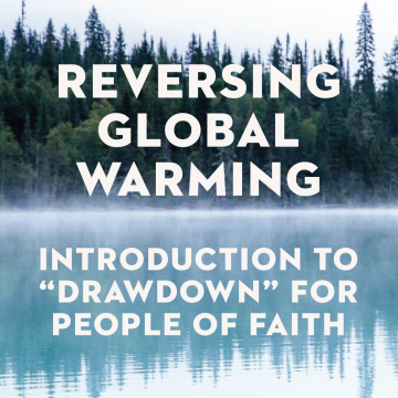 """Reversing Global Warming: Introduction to """"Drawdown"""" for People of Faith"""