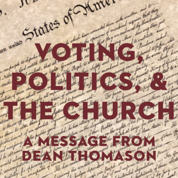 Voting, Politics, and the Church: A Message from Dean Thomason