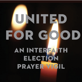United for Good: An Interfaith Election Contemplative Prayer Vigil Co-Sponsored by Saint Mark's
