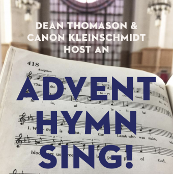 Advent Hymn Sing! Hosted by Dean Thomason and Canon Kleinschmidt