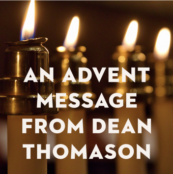 An Advent Message from Dean Thomason