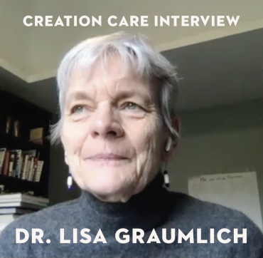 Creation Care Interview: Dr. Lisa Graumlich