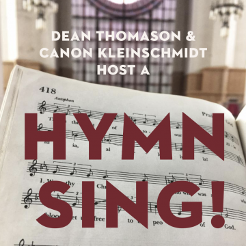 Hymn Sing! Hosted by Dean Thomason and Canon Kleinschmidt