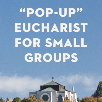 """""""Pop-Up"""" Eucharist for Small Groups"""