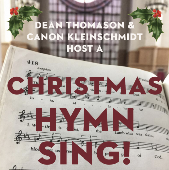 Christmas Hymn Sing with Canon Kleinschmidt and Dean Thomason