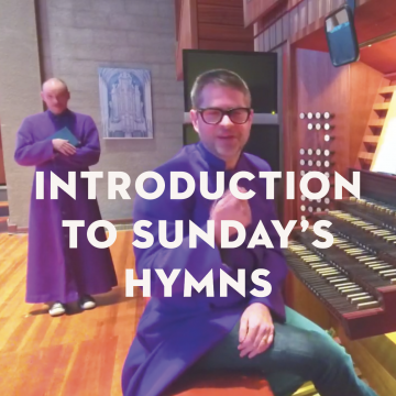 Introduction to Sunday's Hymns: February 28, 2021