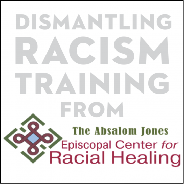 Dismantling Racism Training from Absalom Jones Center