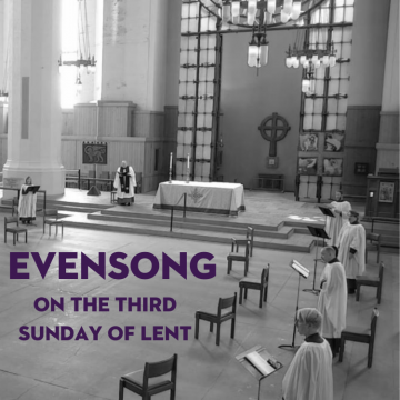 Choral Evensong on the Third Sunday in Lent