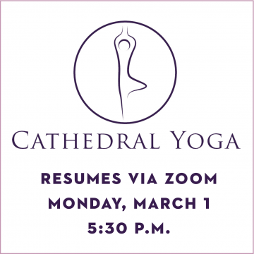 Cathedral Yoga Resumes Monday March 1!